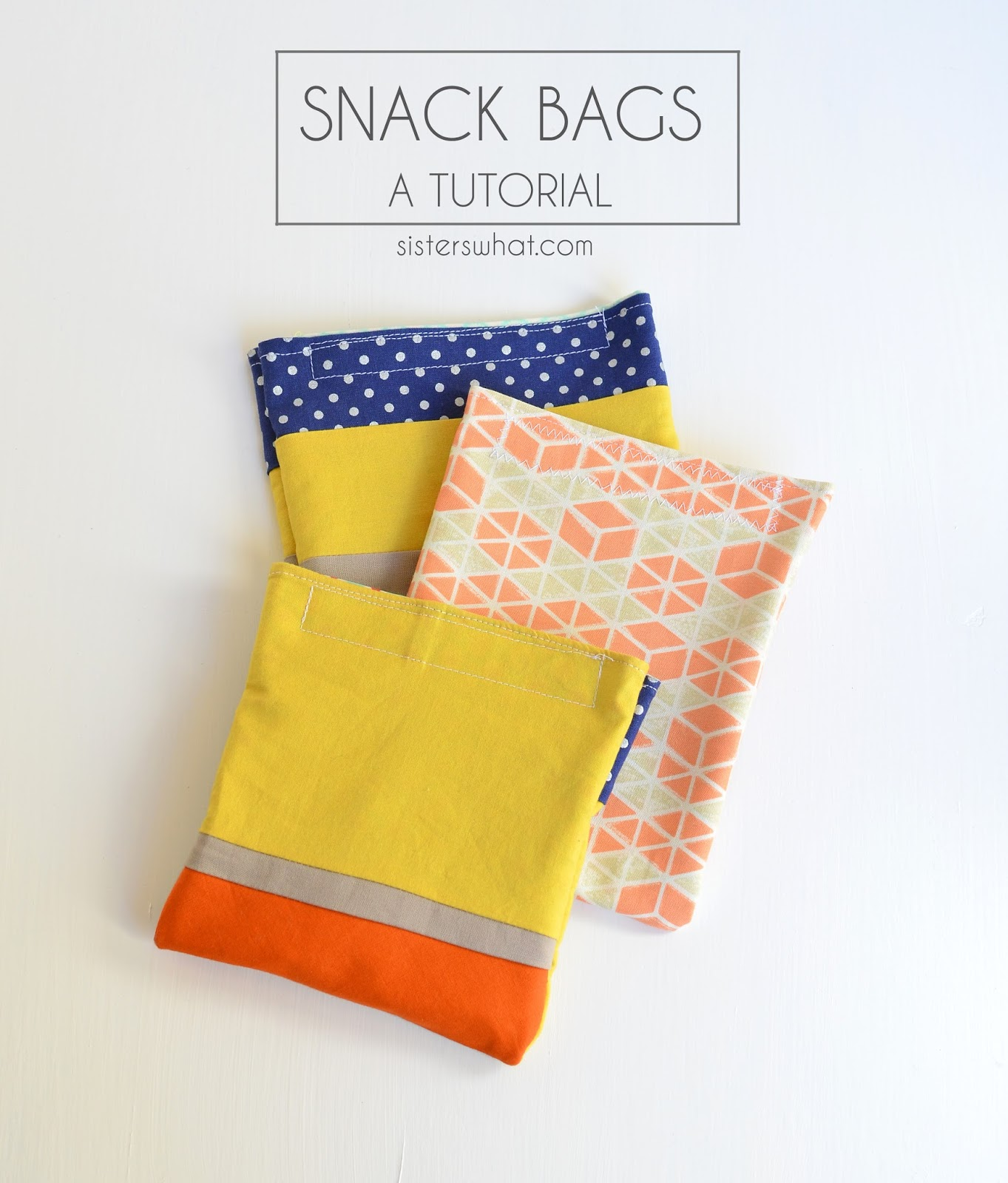 Reusable Snack Bags Tutorial Sisters What