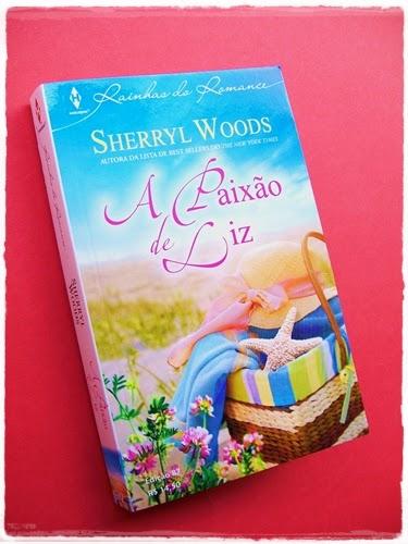 A Paixão de Liz - Sherryl Woods