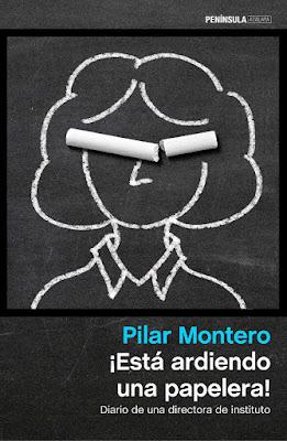 LIBRO - ¡Está ardiendo una papelera! Diario de una directora de instituto Pilar Montero (Península - 8 septiembre 2015) MEMORIAS - SOCIOLOGIA - EDUCACION Comprar en Amazon