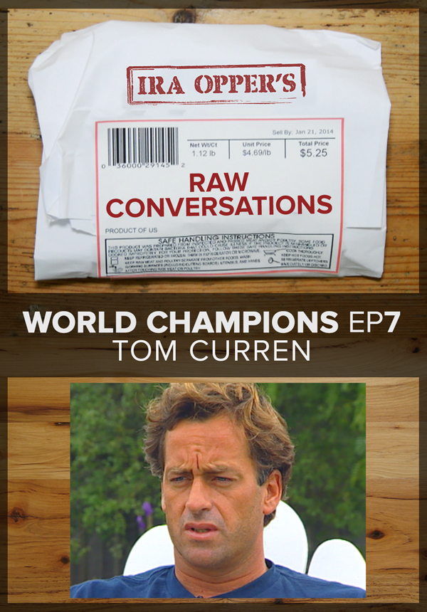 Raw Conversations - World Champions - Episode 7 - Tom Curren (2015)