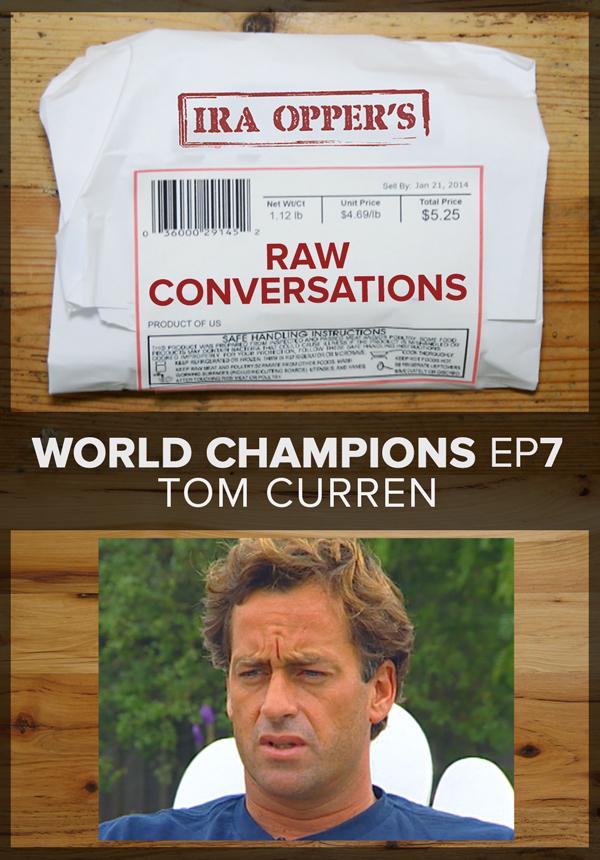 Raw Conversations - World Champions - Episode 7 - Tom Curren (2015)