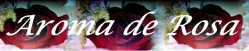 Aroma de Rosa