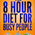 The 8 Hour Diet For Busy People - Free Kindle Non-Fiction