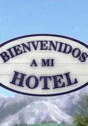 Bienvenidos a mi hotel Temporada 1