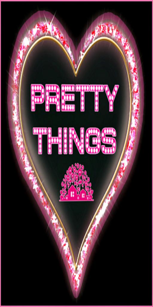 .{Pretty Things}.