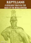 Reptilians - Guidelines through the Maze of the World-System - Part 20