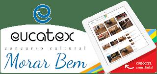 """Concurso Cultural """"Morar Bem Eucatex"""""""