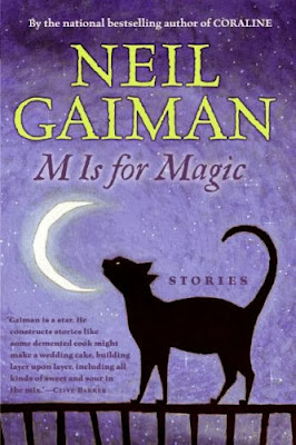 M is for Magic (A book by Neil Gaiman) - Published in 2007