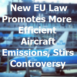 Stricter regulations are being placed on plane emissions coming into the EU.