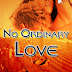 July 2011 Book Cover Award Entry #7 Book Title: No Ordinary Love | Designed by Delilah K Stephans