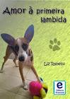 AMOR À PRIMEIRA LAMBIDA de Liz Rabello