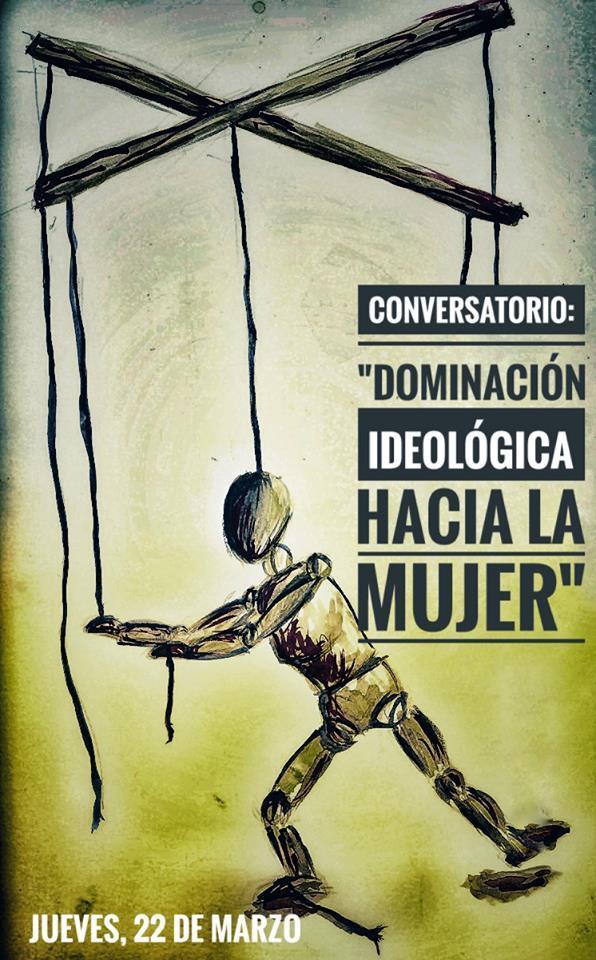 """3er Conversatorio """"Dominación ideológica hacia la mujer"""" - Conversatorio"""