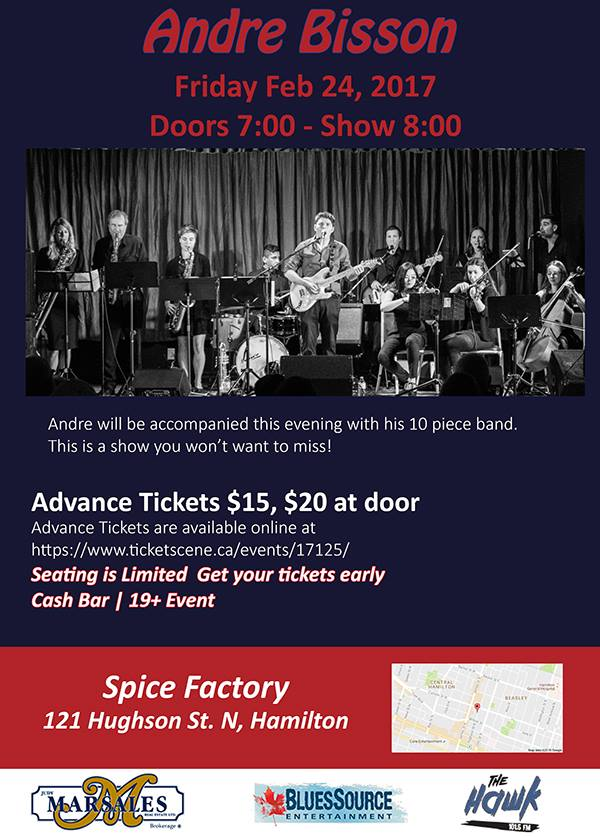 BluesSource Entertainment Presents Andre Bisson and His 10-Piece Band @ Spice Factory in Hamilton