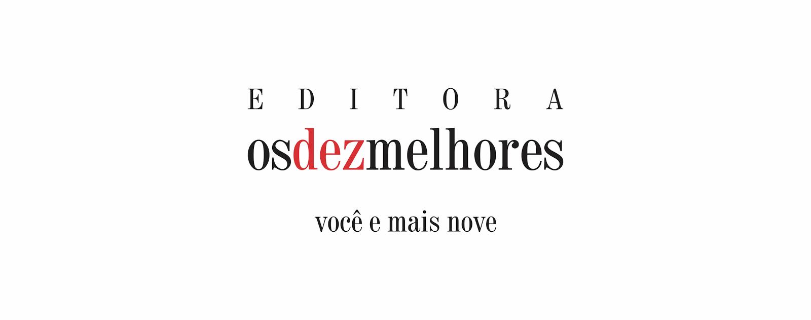 www.editoraosdezmelhores.blogspot.com.br
