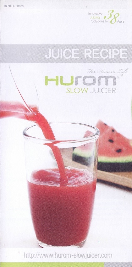 Hurom Slow Juicer Juice Recipes : Self Health Guide: Hurom Slow Juicer - Recipe