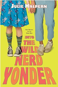 Into the Wild Nerd Yonder, by Julie Halpern
