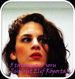 Zümrüt Elif Röportajı