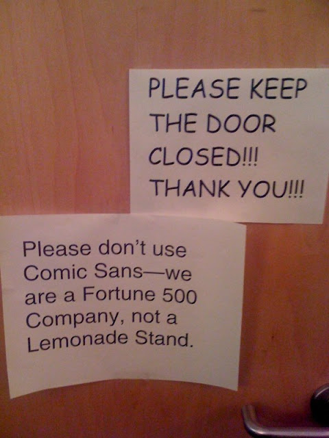 Please don't use Comic Sans - we are a Fortune 500 Company