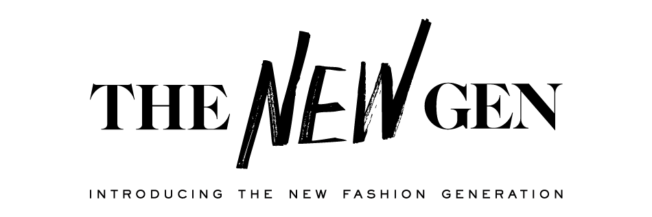 THE NEW GEN | INTRODUCING THE NEW FASHION GENERATION