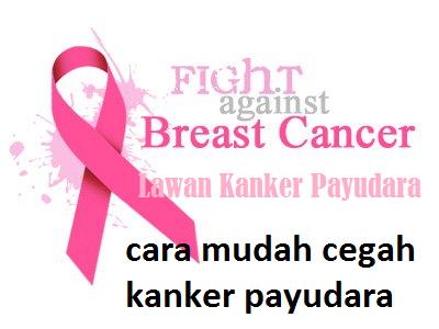Cara Mudah Cegah Kanker Payudara