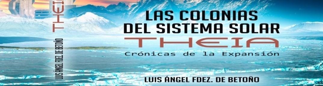 Las Colonias Del Sistema Solar. Theia.