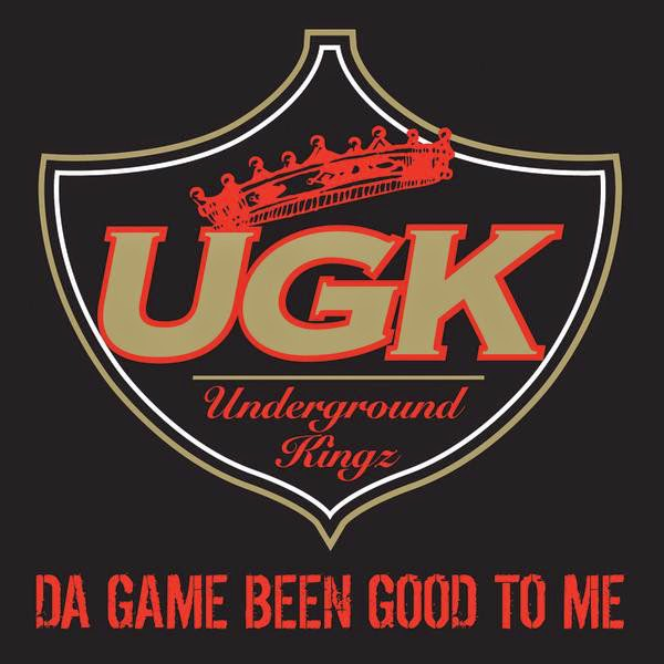 UGK - Da Game Been Good to Me - Single Cover