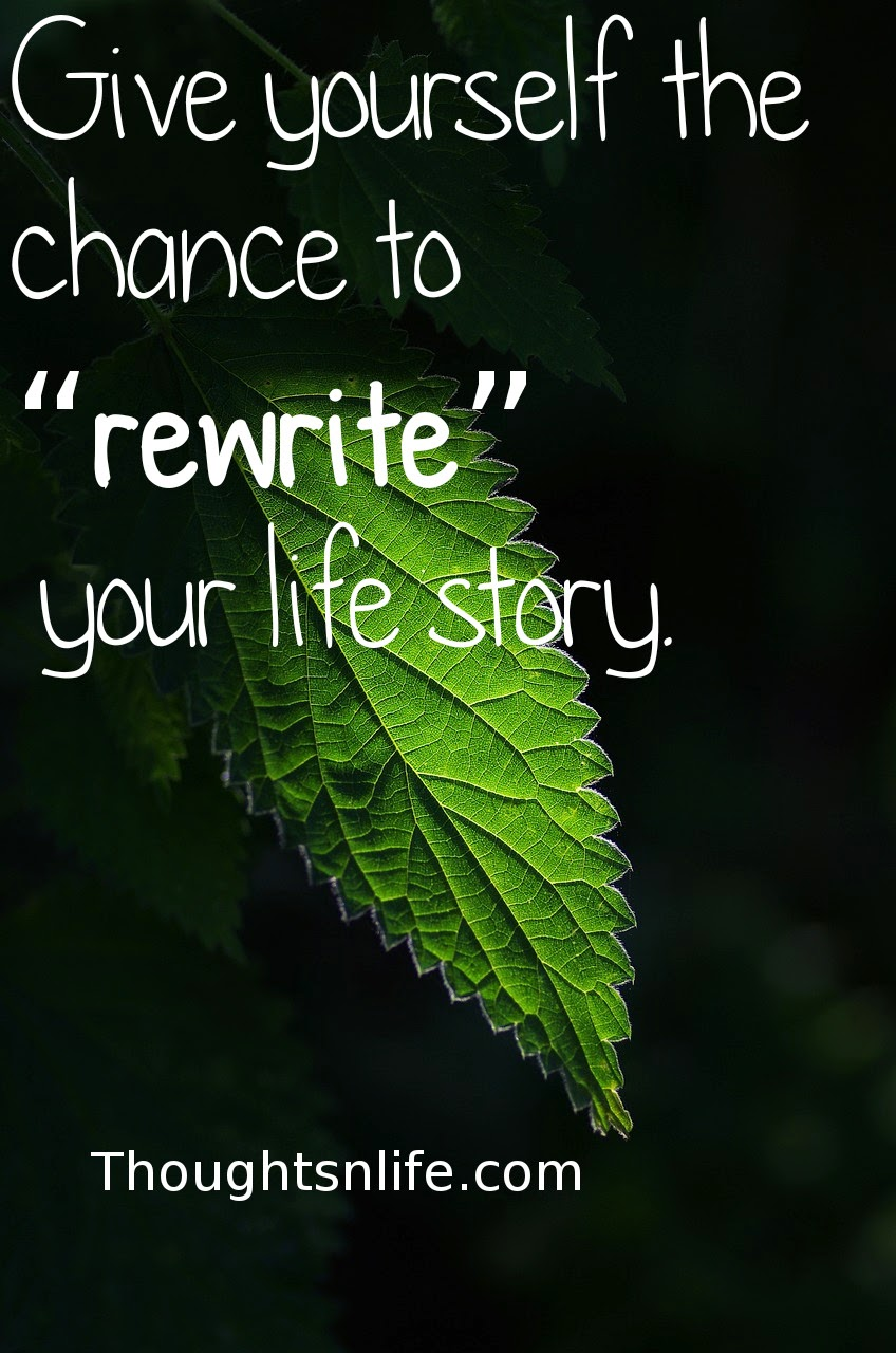 "Thoughtsnlife.com: Give Yourself The Chance To "" REWRITE "" Your Life Story"