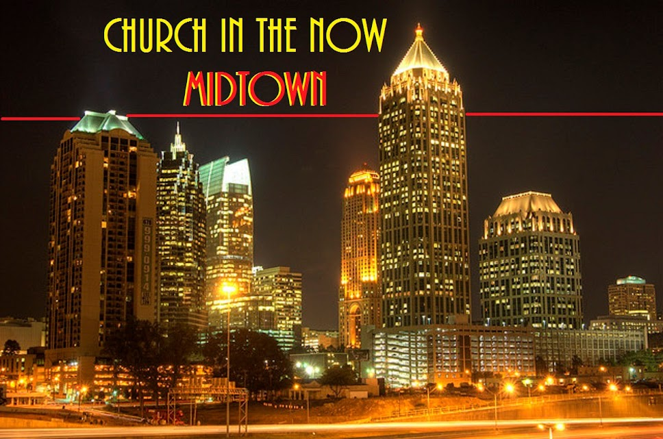CHURCH IN THE NOW MIDTOWN