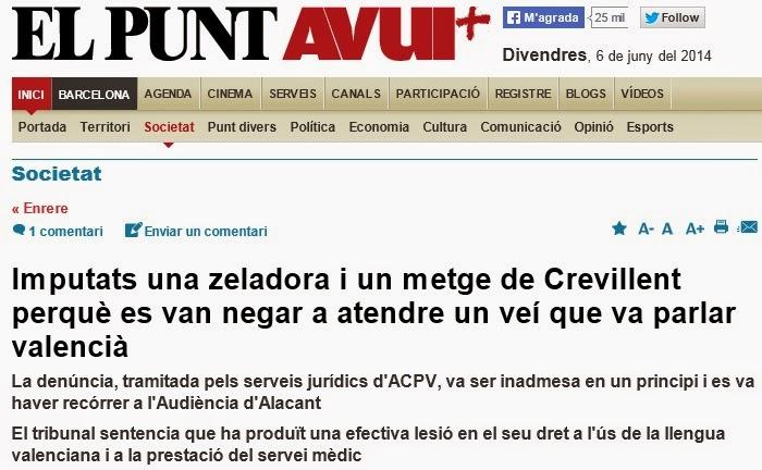 http://www.elpuntavui.cat/noticia/article/2-societat/5-societat/749106-imputats-una-zeladora-i-un-metge-de-crevillent-per-negar-se-a-atendre-un-vei-pel-fet-de-parlar-en-valencia.html?piwik_campaign=twitter&piwik_kwd=mes&utm_source=twitter&utm_medium=mes&utm_campaign=autor
