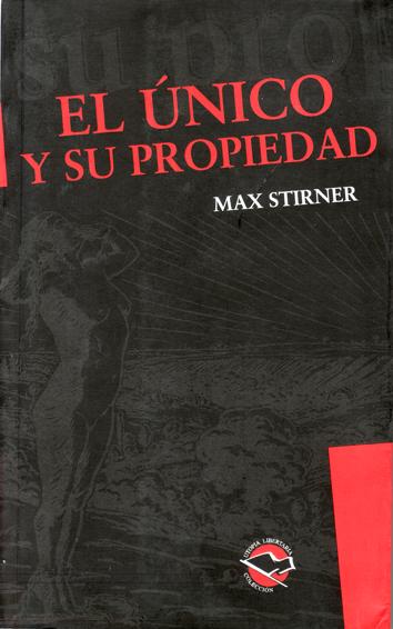 El único y su propiedad - Max Stirner [.pdf] El_unico_y_su_propiedad