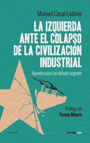 'La izquierda ante el colapso de la civilización industrial: apuntes para un debate urgente'