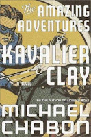 The Amazing Adventures of Kavalier and Clay / Michael Chabon
