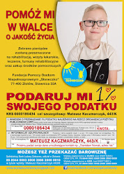 Możesz pomóc Mateuszowi oddając 1% podatku lub wpłacając darowiznę na subkonto. Dane na ulotce.