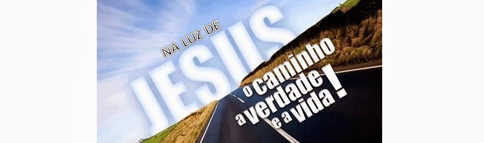 NA LUZ DE JESUS