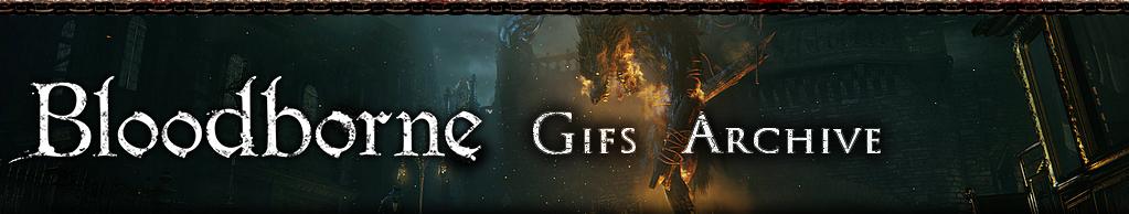 Bloodborne Gifs Archive