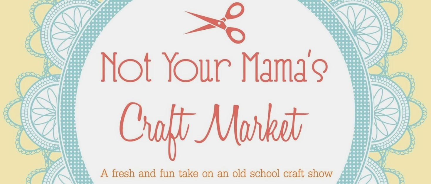 Not Your Mama's Craft Market