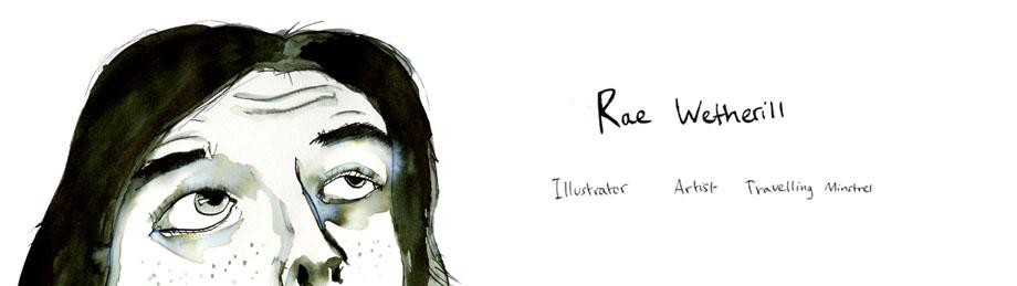Rae Wetherill Illustrator, Artist, Travelling Minstrel