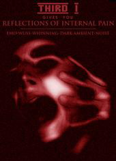 THIRD I - REFLECTIONS OF INTERNAL PAIN