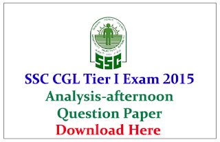 SSC CGL Tier 1 Exam 2015 Question Paper and Analysis – Held on 16.08.2015