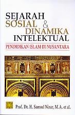 toko buku rahma: buku SEJARAH SOSIAL DAN DINAMIKA INTELEKTUAL PENDIDIKAN ISLAM DI NUSANTARA , pengarang samsul nizar, penerbit kencana
