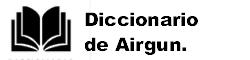 Diccionario de armas de aire
