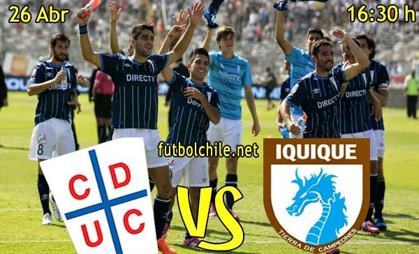 Universidad Católica vs Iquique - Campeonato Clausura - 12:00 h - 26/04/2015