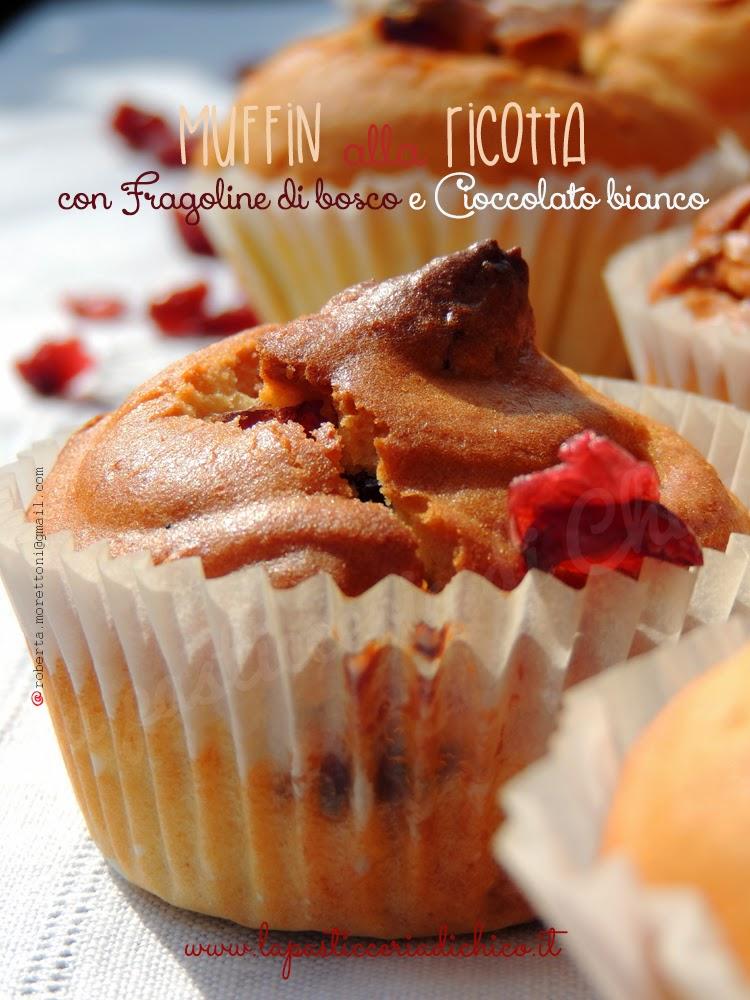 muffin alla ricotta con fragoline di bosco e cioccolato bianco