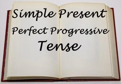 Simple Present Perfect Progressive Tense
