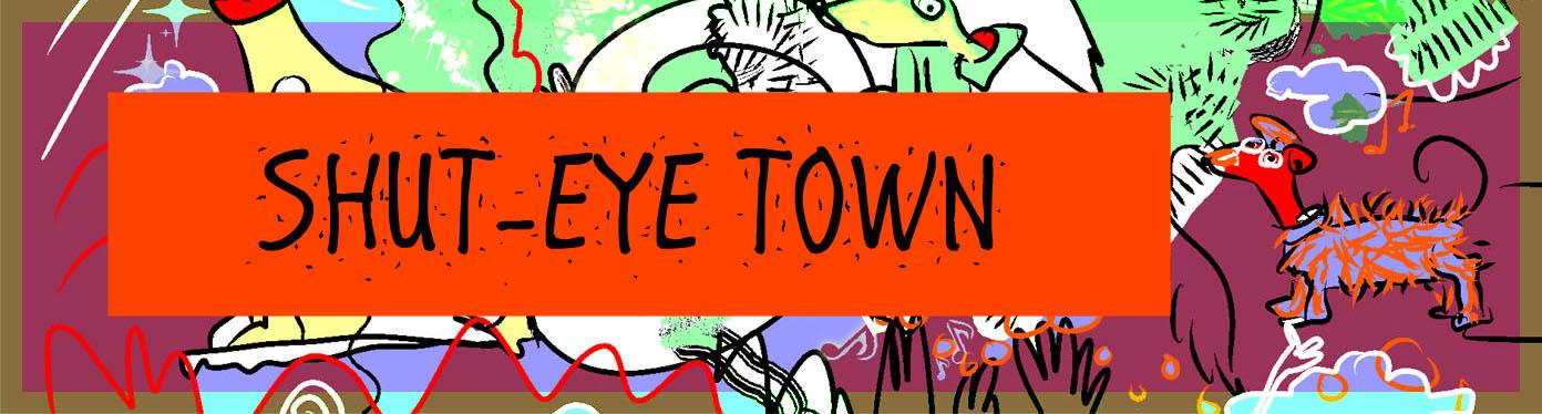 Shut-Eye Town