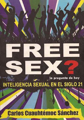 Carlos+Cuauht%25C3%25A9moc+S%25C3%25A1nchez+ +Free+Sex+%255BLibro%255D. Carlos Cuauhtémoc Sánchez   Free Sex? [Libro]