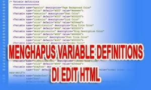Menghapus Variable Definitions Di Edit HTML Blog