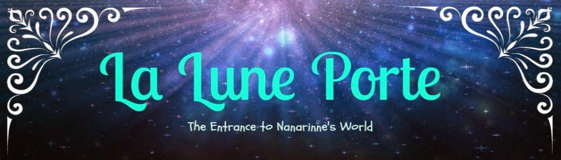 La Lune Porte: Nanarinne's Life Journal
