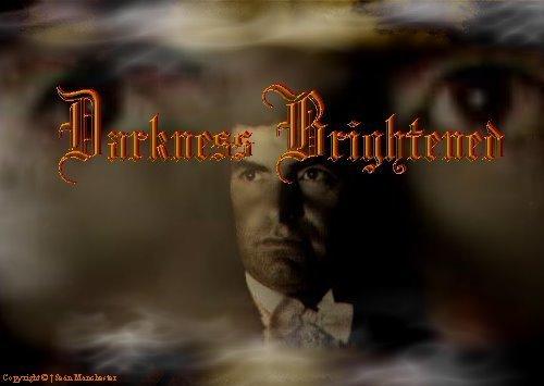 Darkness Brightened