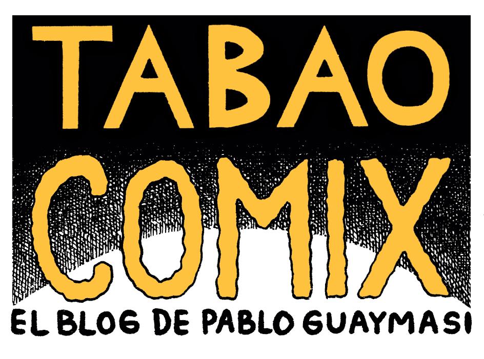 TABAO COMIX - EL BLOG DE PABLO GUAYMASI